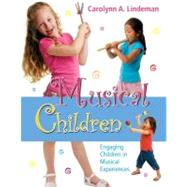 Musical Children : Engaging Children in Musical Experiences by Lindeman, Carolyn A., 9780136043843