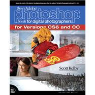 The Adobe Photoshop Book for Digital Photographers (Covers Photoshop CS6 and Photoshop CC) by Kelby, Scott, 9780321933843