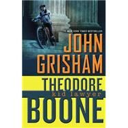 Theodore Boone : Kid Lawyer by Grisham, John, 9780525423843