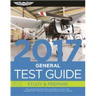 General Test Guide 2017 Book and Tutorial Software Bundle Pass your test and know what is essential to become a safe, competent AMT ? from the most trusted source in aviation training by Unknown, 9781619543843