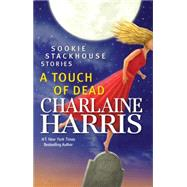 A Touch of Dead Sookie Stackhouse Stories by Harris, Charlaine, 9780425283844