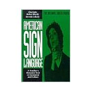 American Sign Language: A Teacher's Resource Text on Grammar and Culture by Baker-Shenk, Charlotte; Cokely, Dennis, 9780930323844