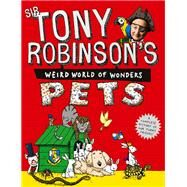Sir Tony Robinson's Weird World of Wonders by Robinson, Tony, Sir; Cobb, Jessica; Thorpe, Del, 9781447273844