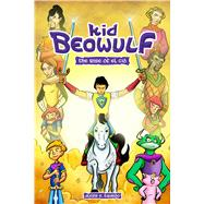 Kid Beowulf: The Rise of El Cid by Fajardo, Alexis E., 9781449493844