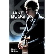 Jake Bugg: The Biography by Nolan, David, 9781784183844