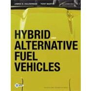 Hybrid and Alternative Fuel Vehicles by Halderman, James D.; Martin, Tony, 9780135103845