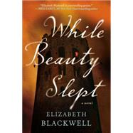 While Beauty Slept by Blackwell, Elizabeth, 9780425273845