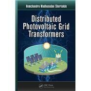 Distributed Photovoltaic Grid Transformers by Shertukde; Hemchandra Madhusud, 9781138073845