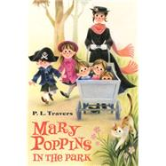 Mary Poppins in the Park by Travers, P. L.; Shepard, Mary, 9780544513846