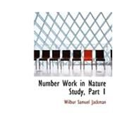 Number Work in Nature Study, Part by Jackman, Wilbur Samuel, 9780554963846