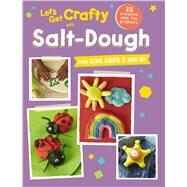 Let's Get Crafty With Salt Dough by Cico Books, 9781782493846