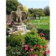 The American Spirit in the English Garden by Stone, Jean, 9781870673846