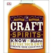 Craft Spirits by Grossman, Eric, 9781465443847