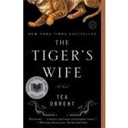 The Tiger's Wife by OBREHT, T�A, 9780385343848