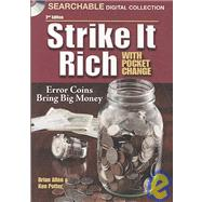 Strike It Rich With Pocket Change: Error Coins Bring Big Money by Potter, Ken, 9781440203848