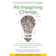 ReImagining Change by Canning, Doyle; Reinsborough, Patrick; Smucker, Jonathan Matthew, 9781629633848