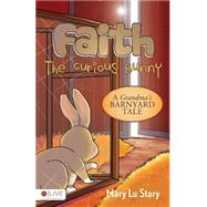 Faith, the Curious Bunny by Stary, Mary Lu, 9781681873848