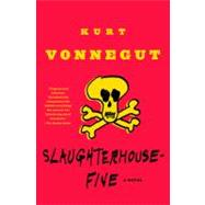 Slaughterhouse-Five or the Children's Crusade : A Duty-Dance with Death by VONNEGUT, KURT, 9780385333849