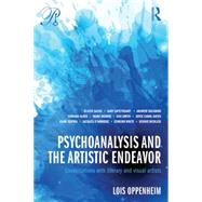 Psychoanalysis and the Artistic Endeavor: Conversations with literary and visual artists by Oppenheim; Lois, 9780415713849