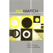Mismatch : Form-Function Incongruity and the Architecture of Grammar by MICHAELIS LAURA A. (ED), 9781575863849