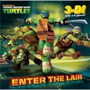 Enter the Lair (Teenage Mutant Ninja Turtles) 9780449813850N