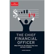The Chief Financial Officer: What Cfos Do, the Influence They Have, and Why It Matters by Karaian, Jason, 9781610393850