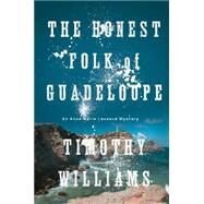 The Honest Folk of Guadeloupe by Williams, Timothy, 9781616953850