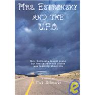 Mrs. Estronsky and the U. F. O. by Schmatz, Pat, 9781883573850