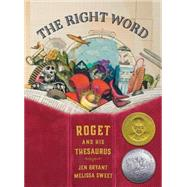 The Right Word by Bryant, Jen; Sweet, Melissa, 9780802853851