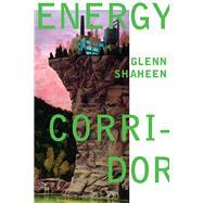 Energy Corridor by Shaheen, Glenn, 9780822963851