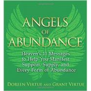 Angels of Abundance: Heaven's 11 Messages to Help You Manifest Support, Supply, and Every Form of Abundance by Virtue, Doreen; Virtue, Grant, 9781401943851
