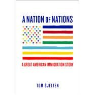 A Nation of Nations by Gjelten, Tom, 9781476743851