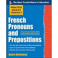 Practice Makes Perfect French Pronouns and Prepositions, Second Edition by Heminway, Annie, 9780071753852