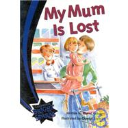 Bright Sparks: My Mum is Lost by Muriel Osborne, Illustrated by Chantal Stewart, 9780521753852