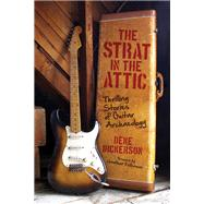 The Strat in the Attic by Dickerson, Deke; Kellerman, Jonathan, 9780760343852