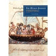 The Human Journey: A Concise Introduction to World History: Prehistory to 1450 by Reilly, Kevin, 9781442213852