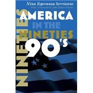 America in the Nineties by Serrianne, Nina Esperanza; Greene, John Robert, 9780815633853