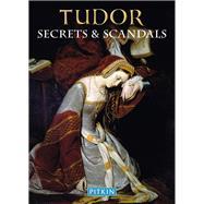 Tudor Secrets & Scandals by Williams, Brian, 9781841653853