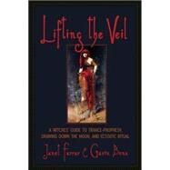 Lifting the Veil by Farrar, Janet; Bone, Gavin; Nightmare, Macha, 9781936863853