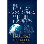 The Popular Encyclopedia of Bible Prophecy by LaHaye, Tim F.; Hindson, Ed, 9780736973854