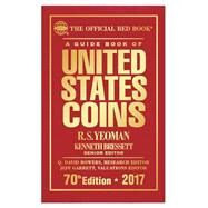 A Guide Book of United States Coins 2017 by Yeoman, R. S.; Bressett, Kenneth, 9780794843854