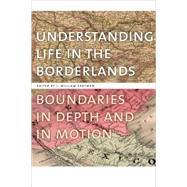 Understanding Life in the Borderlands by Zartman, I. William, 9780820333854