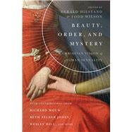 Beauty, Order, and Mystery by Hiestand, Gerald L.; Wilson, Todd, 9780830853854