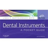 Dental Instruments : A Pocket Guide by Boyd, Linda R. Bartolomucci, 9781437723854