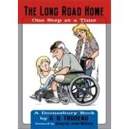 Long Road Home : One Step at a Time by G. B. Trudeau, 9780740753855