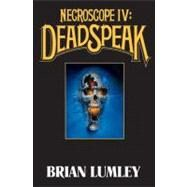 Necroscope IV : Deadspeak by Lumley, Brian, 9780765363855