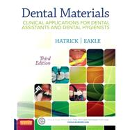 Dental Materials: Clinical Applications for Dental Assistants and Dental Hygienists by Hatrick, Carol Dixon, 9781455773855