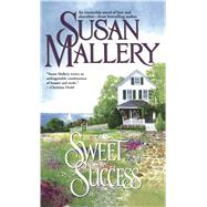 Sweet Success by Mallery, Susan, 9781501133855