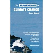 The No-nonsense Guide to Climate Change by Chivers, Danny, 9781906523855