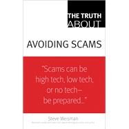 The Truth about Avoiding Scams by Weisman, Steve, 9780132333856